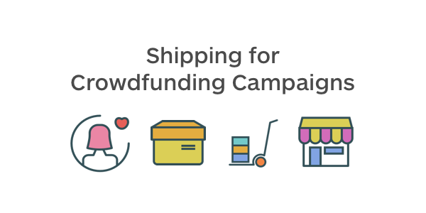Shipping for Crowdfunding Campaigns