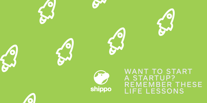 Want to Start a Startup? Remember These Life Lessons
