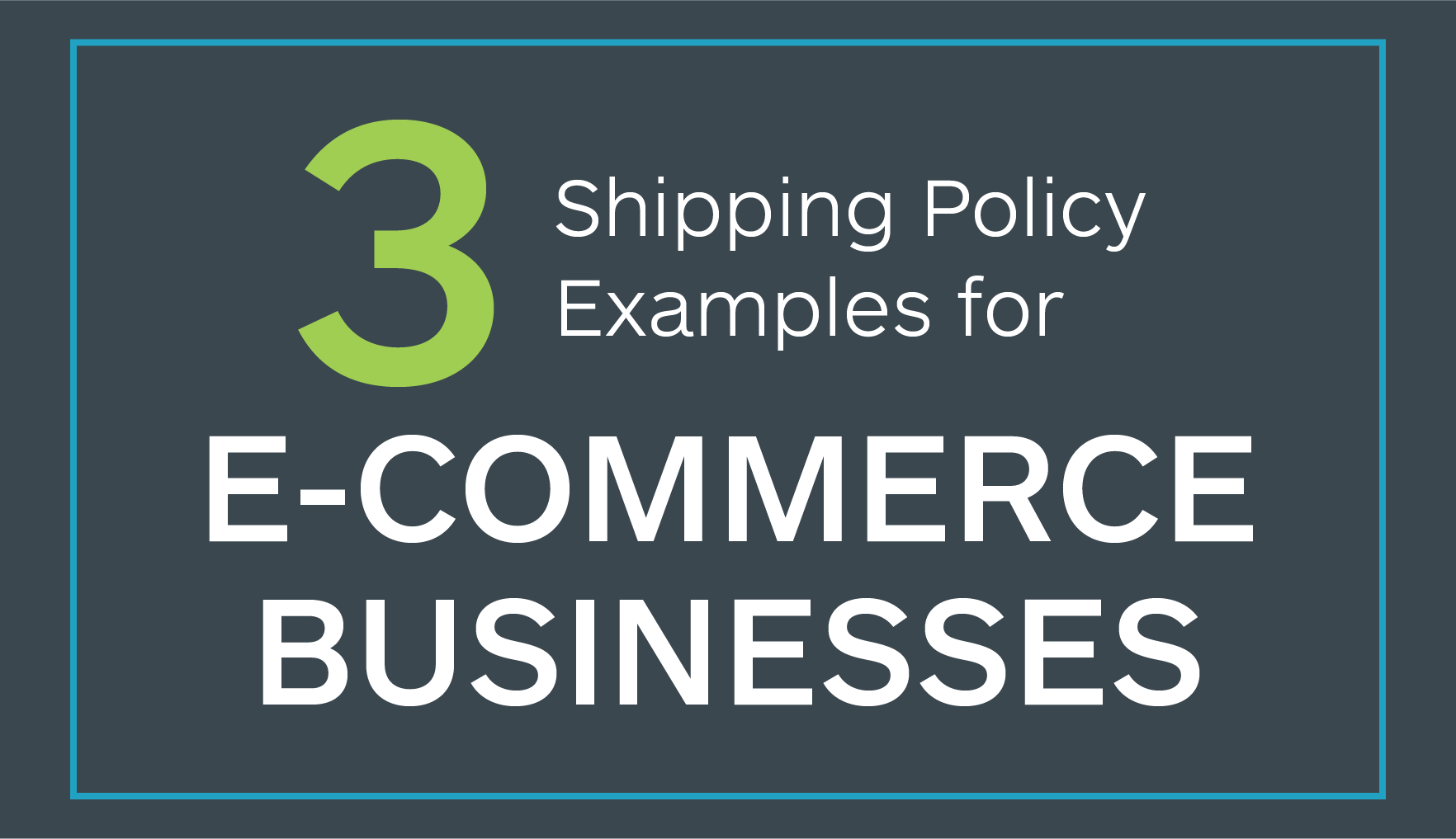 3 Shipping Policy Examples for E-commerce Businesses