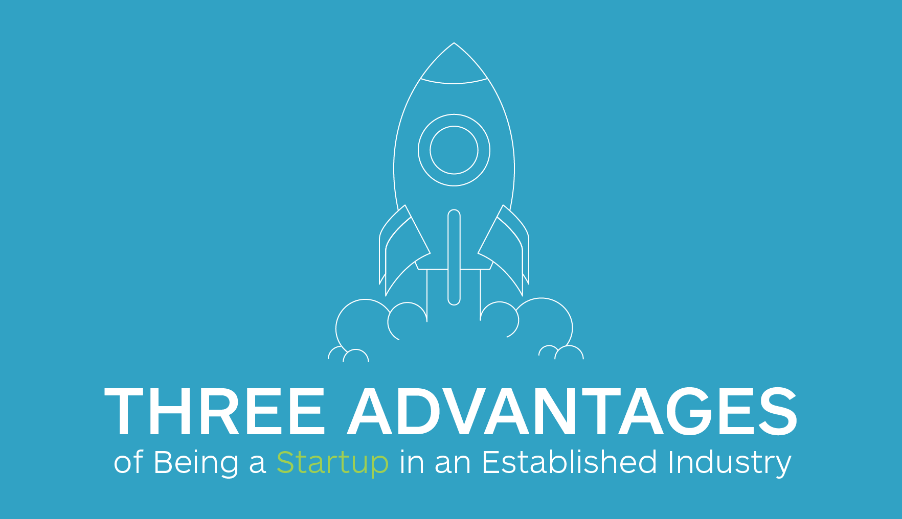 3 Advantages of Being a Startup in an Established Industry