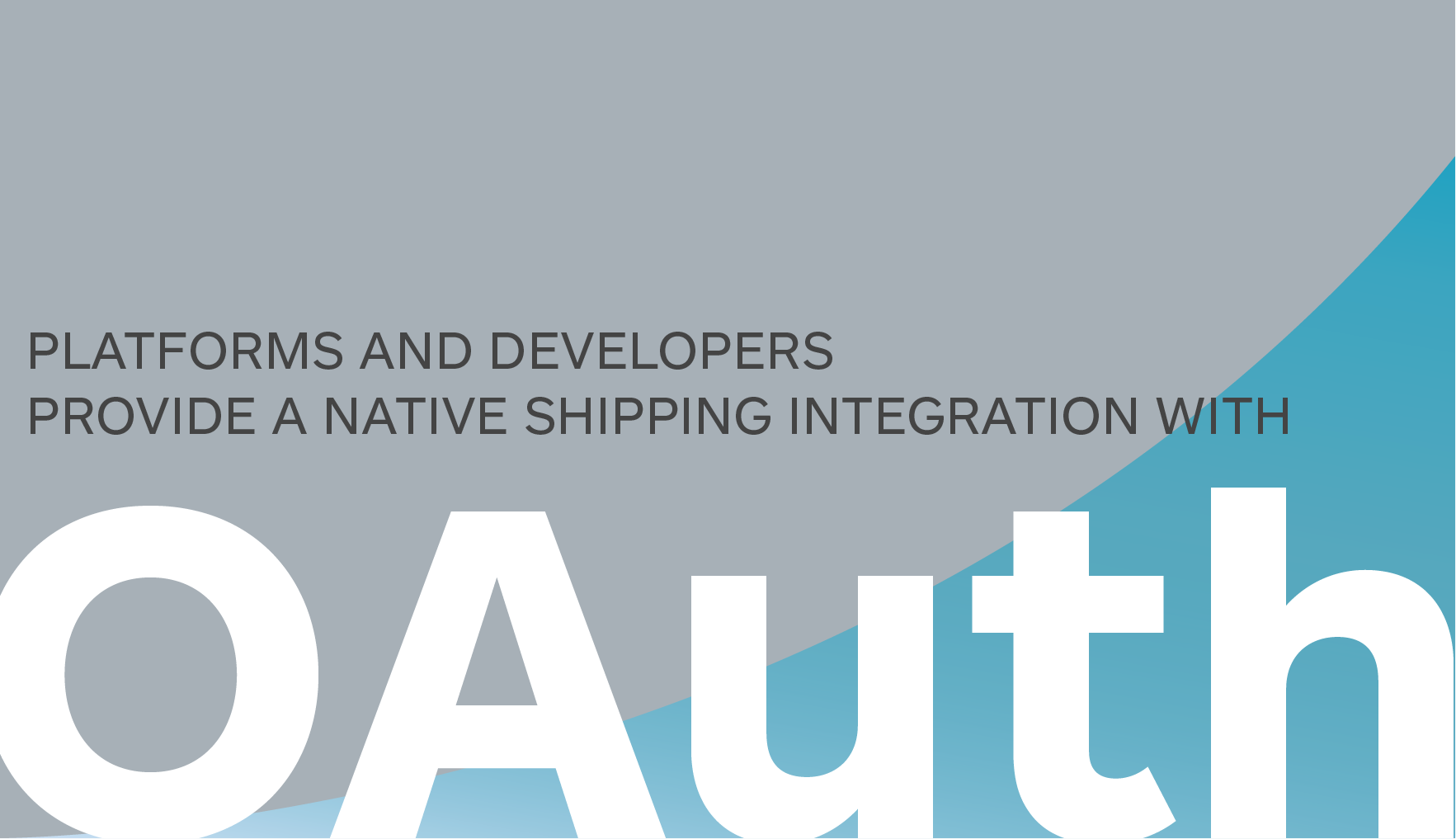 Platforms and Developers Provide a Native Shipping Integration with OAuth