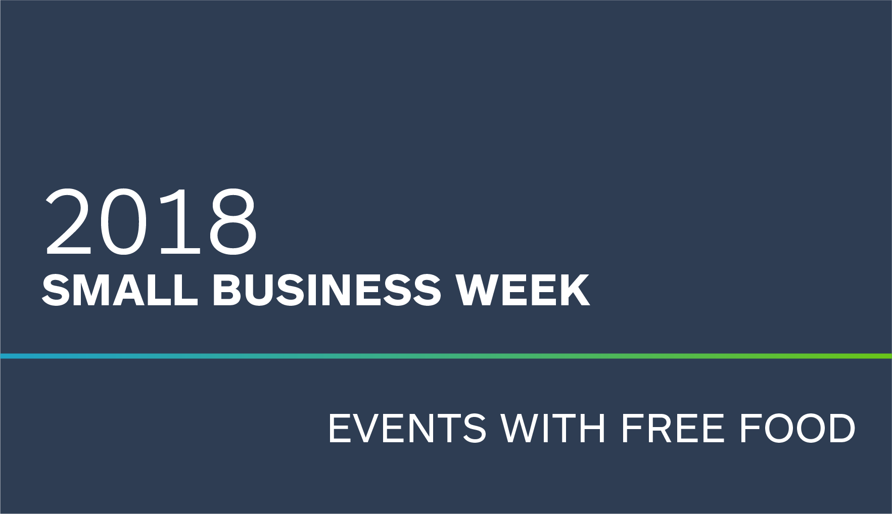 2018 Small Business Week Events (with Free Food)