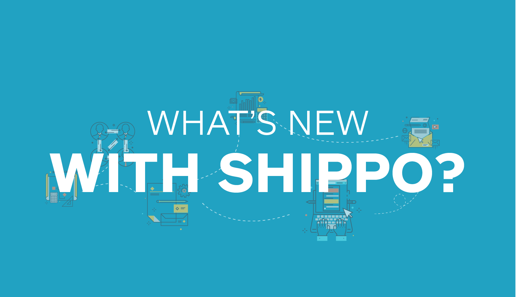What's New With Shippo?