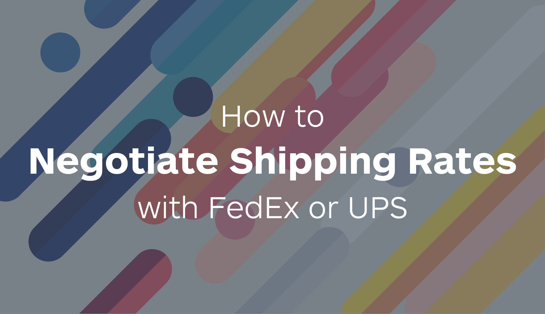 How to Negotiate Shipping Rates with FedEx or UPS